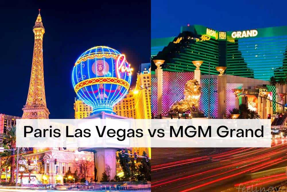Paris Las Vegas vs. MGM Grand: Which Is Better?