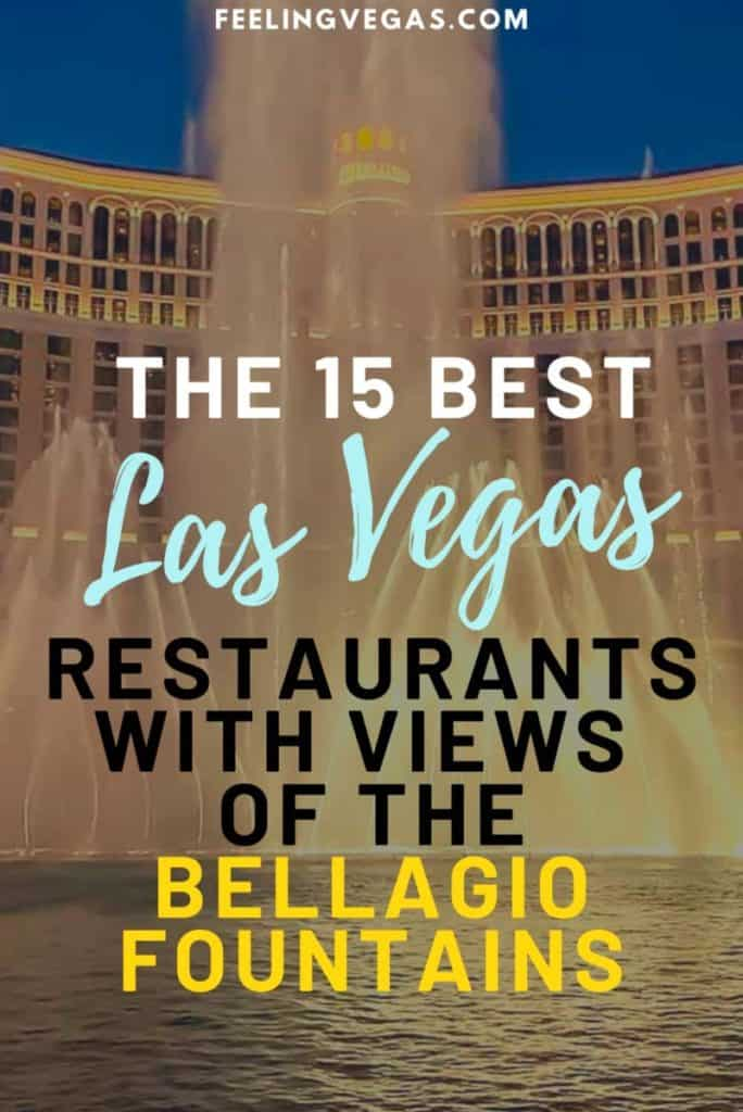 Restaurants with a view of the Bellagio Fountains in Vegas