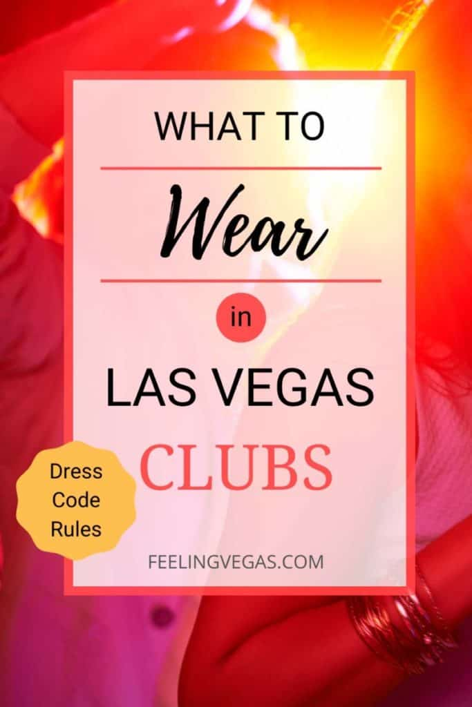 What to wear in Las Vegas clubs.