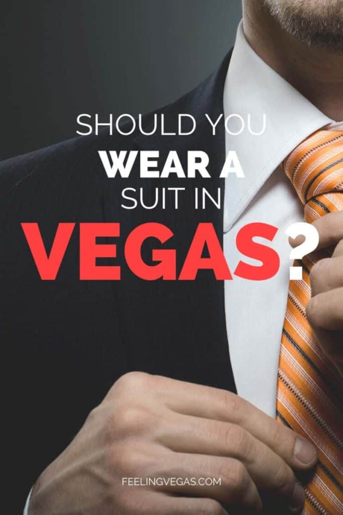 Should you wear a suit in Vegas?