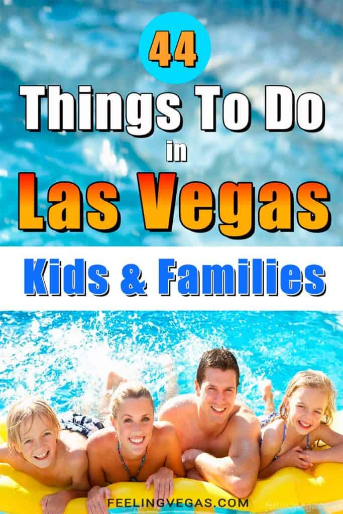 44 Things to do in Las Vegas for families and kids