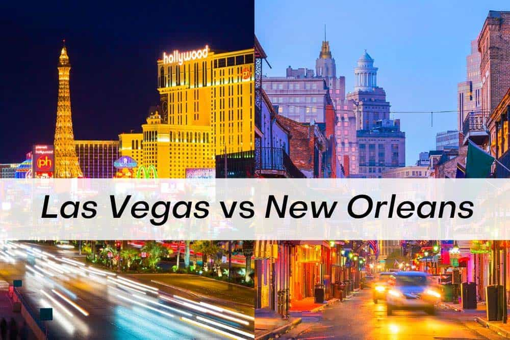 Las Vegas vs New Orleans for vacation
