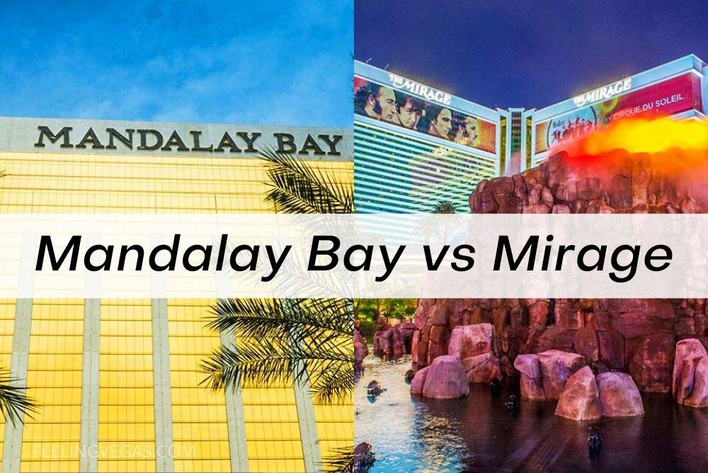 Mandalay Bay vs. The Mirage. How do they compare?