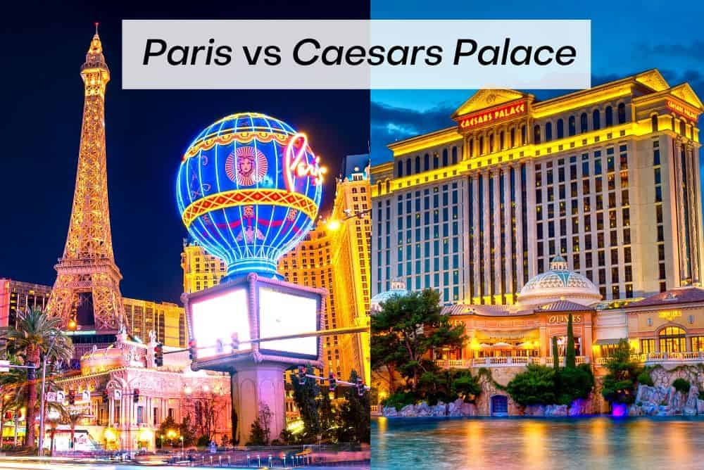 Paris Las Vegas vs Caesars Palace