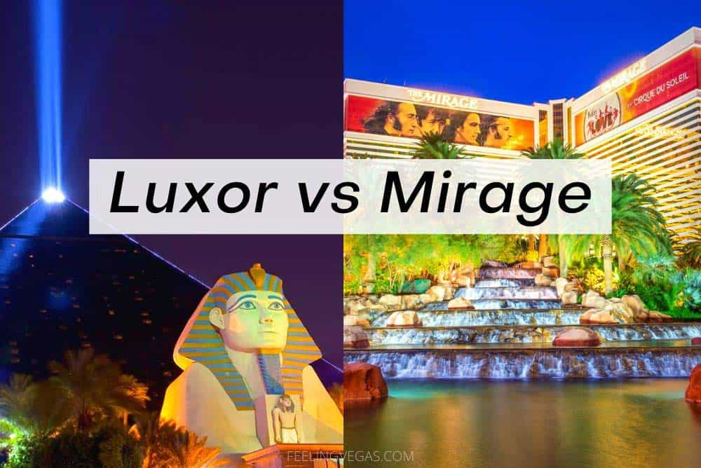 Luxor vs. Mirage: Which Is Better? [Las Vegas]