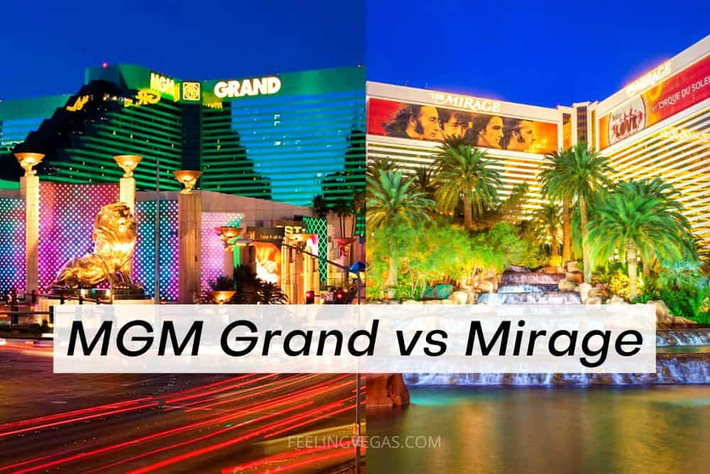 MGM Grand vs. Mirage: Which Is Better? (Las Vegas)
