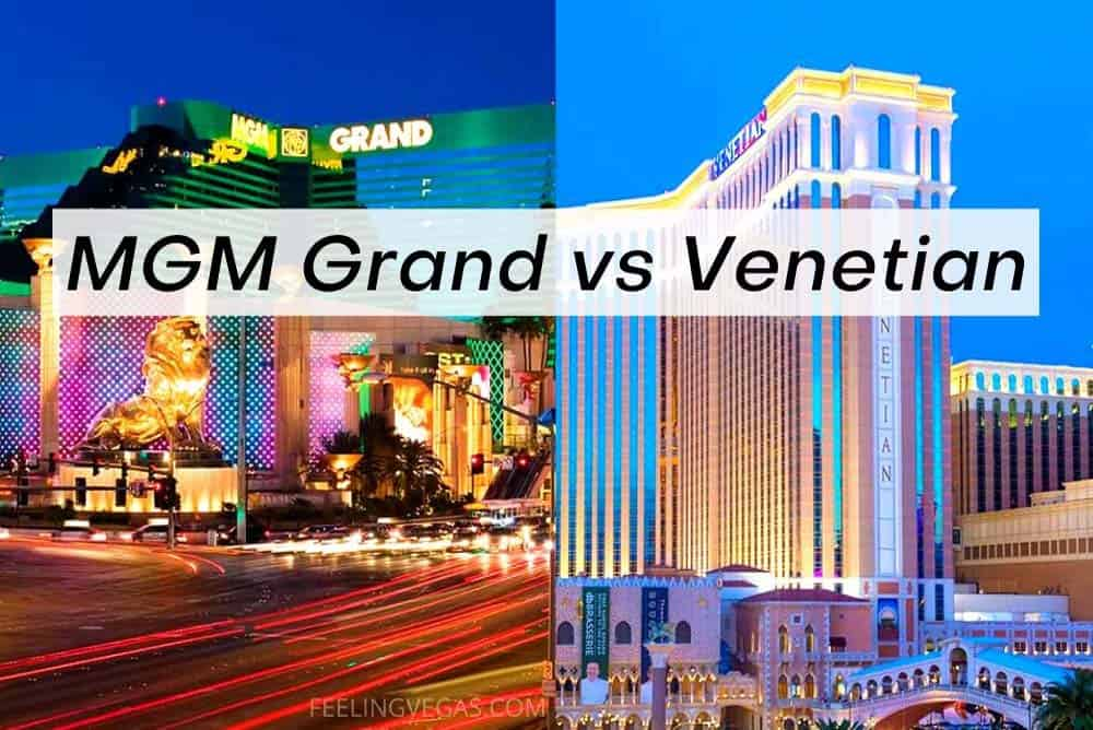 MGM Grand vs. Venetian: Which Is Better? [Las Vegas]
