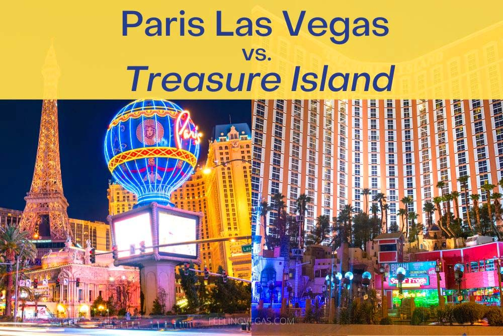 Paris Las Vegas vs Treasure Island TI