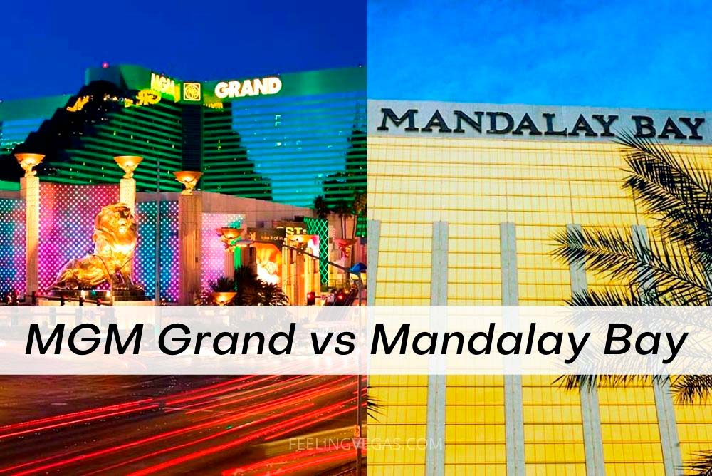 MGM Grand vs. Mandalay Bay in Las Vegas.