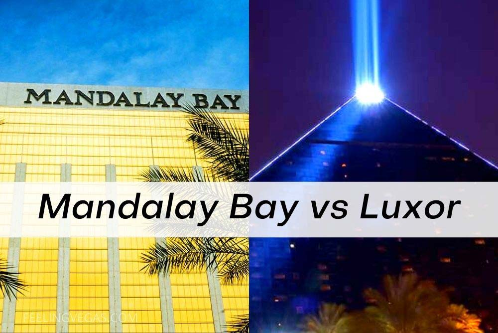 Mandalay Bay vs. Luxor: Which Is Better? (Las Vegas)
