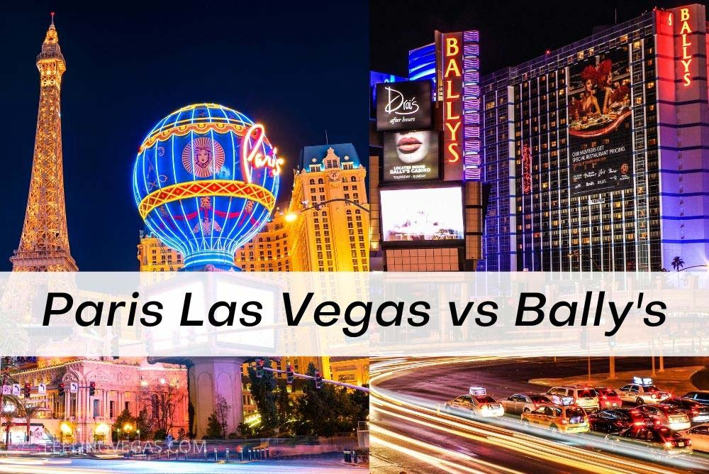Paris Las Vegas or Bally's Las Vegas