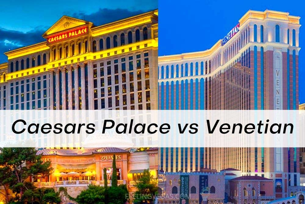 Caesars Palace vs Venetian: Which is the better Las Vegas hotel?